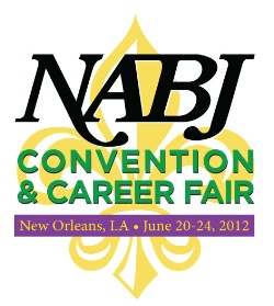 The National Association of Black Journalists (NABJ), 37th Annual Convention and Career Fair, June 20th – 24th, New Orleans!