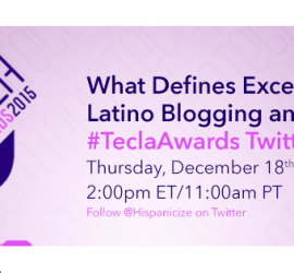 """What Defines Excellence in Latino Blogging and Vlogging"" Hundreds of Influencers & Marketers  Weigh In"