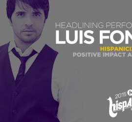 Hispanicize welcomes Luis Fonsi to the 2015 Positive Impact Awards