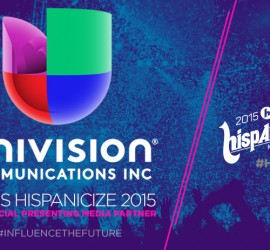 Hispanicize 2015 welcomes Univision as official presenting media sponsor