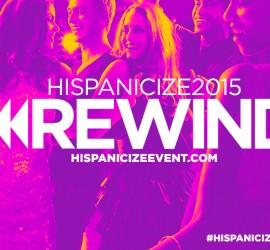 Hispanicize launches 2015 #HispanicizeRewind Video Series with media entrepreneurship sessions
