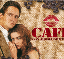 MundoFox to premiere classic telenovela Café Con Aroma de Mujer on Monday July 20th