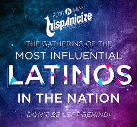 Hispanicize 2016 Sets Dates; Announces Most Ambitious Agenda to Date