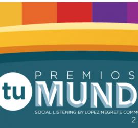 Lopez Negrete Creates Premios Tu Mundo Social Listening Results Infographic