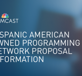 Comcast accepting proposals for two new Hispanic owned independent networks