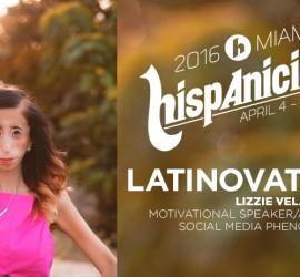 Hispanicize 2016 Announces its first Latinovator Lizzie Velásquez via Periscope