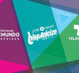 Hispanicize announces exclusive media partnership with NBCUniversal Telemundo Enterprises, Comcast, MSNBC and NBC News for 2016 event