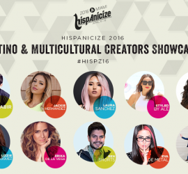 Nation's top Latino and multicultural creators headline Hispanicize 2016's DiMe Summit and Digital Influencers Showcase