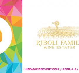 Riboli Family Wines named official Wine Sponsor of Hispanicize 2016