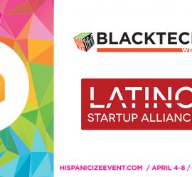 Latino Startup Alliance, BlackTech Week and Hispanicize Media Group unite to launch Diversity Tech Summit at Hispanicize 2016