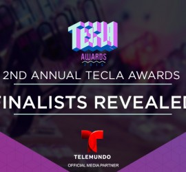 Hispanicize and DiMe Media announce finalists for the 2nd annual Tecla Awards
