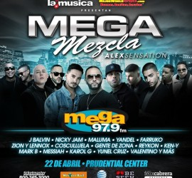 Urban and Latin music superstars to hit the stage on April 22nd for the Alex Sensation Mega Mezcla in the Prudential Center, Newark, New Jersey