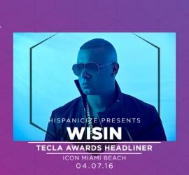 World renowned reggaeton singer Wisin to headline Hispanicize 2016 2nd annual Tecla Awards
